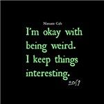 I'm Weird!