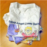 Mommy always comes back! Toddler Tees