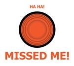 Missed Me!
