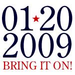 01-20-2009: Bring It On!