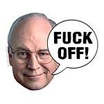 Dick Cheney Sez