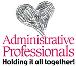 Administrative Professionals- holding it all toget