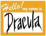 Hello my name is Dracula