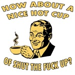 Cup Of Shut The Fuck Up - Male