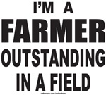I'M A FARMER OUTSTANDING IN A FIELD TEES & GIFTS