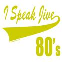 I SPEAK JIVE T-SHIRTS AND GIFTS
