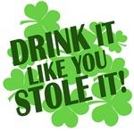 Drink It You Stole It