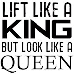 Lift like a king but look like a Queen