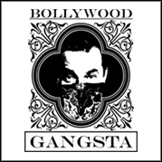 Bollywood GANGSTA