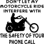Don't Let My Motorcycle Ride Interfere W Your Call