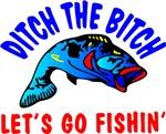 Ditch Bitch Go Fishing