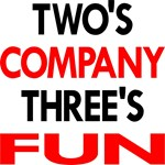 Two's Company Three's Fun