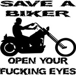 Save A Biker Open Your Fucking Eyes