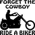 Forget The Cowboy Ride A Biker