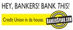 Hey, Bankers! Bank This!