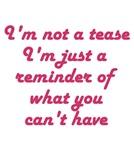 I'm Not A Tease