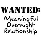 Wanted Meaningful Overnight