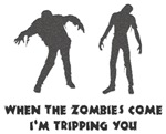 Zombies Come I'm Tripping
