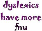dyslexics have more fnu
