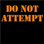 DO NOT ATTEMPT