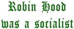 Robin Hood Was A Socialist