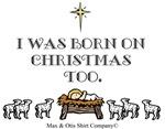 I was born on Christmas too.
