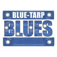 BLUE TARP BLUES
