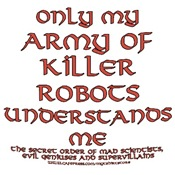 Army of Killer Robots Joke T-shirts & Gifts