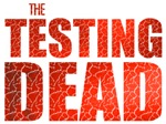 The Testing Dead