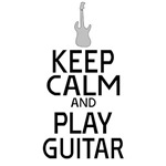 Keep Calm and Play Guitar - Electric Guitar