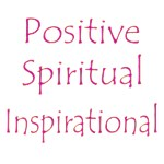 Positive, Spiritual, Motivational, Inspirational