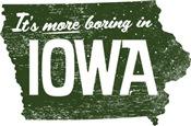 It's more boring in Iowa