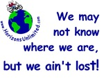We may not know where we are, but we ain't lost!