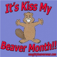 Kiss My Beaver Month