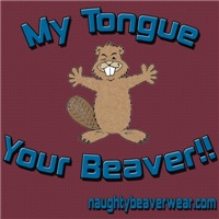 My Tongue Your Beaver!!