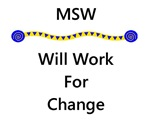 MSW Will Work for Change