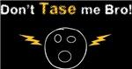 Don't Tase Me Bro (face2)