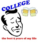 COLLEGE the best 9 years of my life
