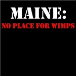 MAINE no place for wimps