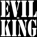 EVIL is KING
