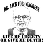 DR. Jack for congress  give me liberty or give me