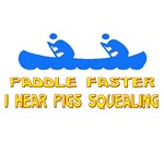 Paddle faster I hear pigs squealing