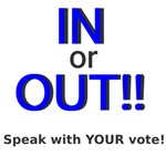 In or Out - Speak with Your Vote