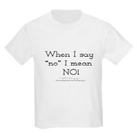 WHEN I SAY 'NO'- I MEAN NO