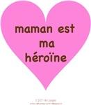 MAMAN EST MON HEROINE
