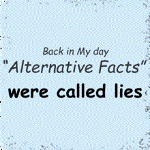 Back in the day Alternative Facts were called lies