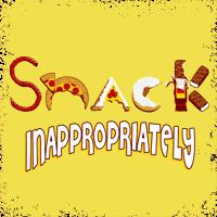 Snack Inappropriately