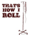 That's How I Roll (distressed)