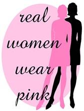 Real Women Wear Pink