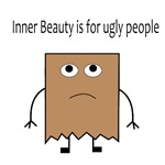 Inner Beauty is for Ugly People